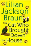 The Cat Who Brought down the House, Lilian Jackson Braun, 0399149422