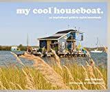 Search : My Cool Houseboat: An Inspirational Guide to Stylish Houseboats