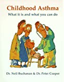 img - for Childhood Asthma: What It Is and What You Can Do book / textbook / text book