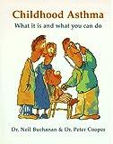 Childhood Asthma, Neil Buchanan and Peter Cooper, 1883672368