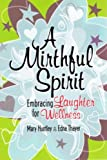 A Mirthful Spirit, Mary Huntley and Edna Thayer, 1592981658