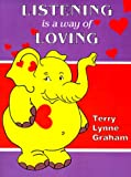 Listening Is a Way of Loving, Terry L. Graham, 0893341568