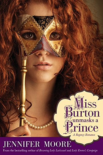 Miss Burton Unmasks a Prince by [Moore, Jennifer]