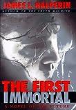 The First Immortal, James L. Halperin, 0345420926