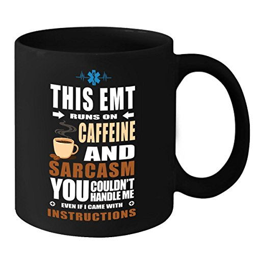 [EMT Mug - This EMT Runs On Caffeine and Sarcasm Coffee Cup - Fathers Day, Birthday & Christmas Gift Idea for Men, Women, Mom, Dad, Son, Daughter, Husband, Wife, Boyfriend & Girlfriend] (Fangirl Costume Ideas)