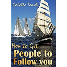 How to Get People to Follow You