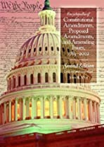 Encyclopedia of Constitutional Amendments, Proposed Amendments, and Amending Issues, 1789-2002, 2nd Edition