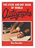 The Stein and Day Book of World Autographs, Ray Rawlins, 0812824660