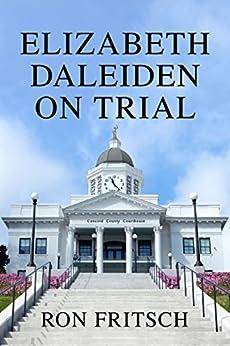 Elizabeth Daleiden  on Trial by [Fritsch, Ron ]