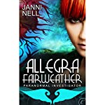 Allegra Fairweather: Paranormal Investigator | Janni Nell