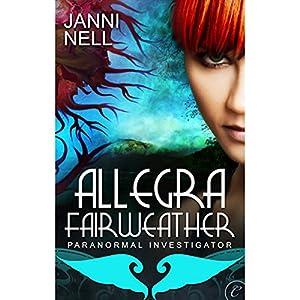 Allegra Fairweather: Paranormal Investigator Audiobook