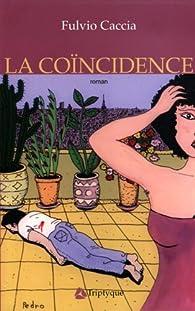 La coïncidence par Fulvio Caccia