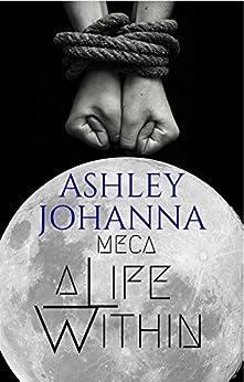 Meca: A Life Within (Joha Book 2) by [Johanna, Ashley]
