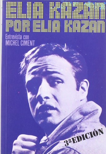 Descargar Libro Elia Kazan Por Elia Kazan Michel Ciment