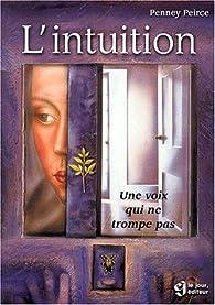 L'intuition : Une voix qui ne trompe pas par Penney Peirce