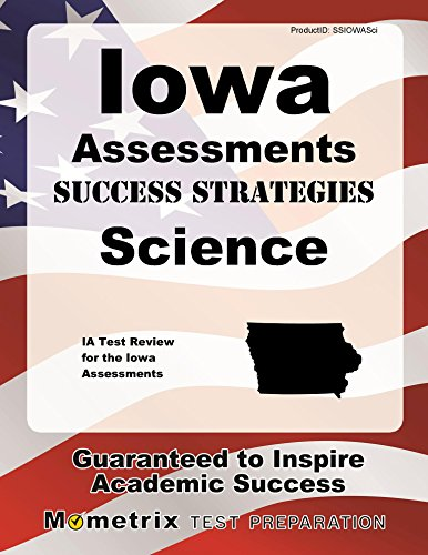 Iowa Assessments Success Strategies Science Study Guide: IA Test Review for the Iowa Assessments