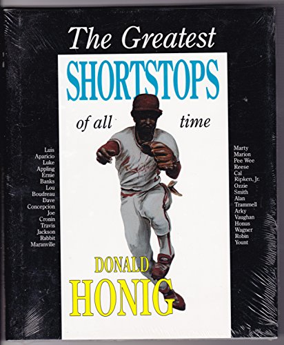 The Greatest Shortstops of All Time (The Donald Honig Best Players of All Time Series)