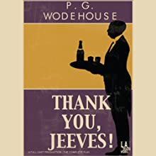 Thank You, Jeeves (Dramatized) Performance by P. G. Wodehouse Narrated by Gregory Cooke, Ken Danzinger, full cast
