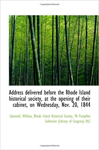 Address delivered before the Rhode Island historical society, at the opening of their cabinet, on We