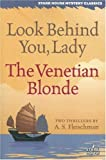Look Behind You, Lady/the Venetian Blonde, A. S. Fleischman, 1933586125