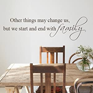 Other Things May Change Us, But We Start And End With Family   Words U0026  Phrases Wall Stickers Vinyl Wall Decals Wall Quotes Sayings (Black, Medium) Part 78