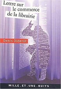 Lettre sur le commerce de la librairie par Diderot