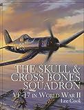 The Skull & Crossbones Squadron: VF-17 in World War II (Schiffer Military/Aviation History)