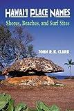 Hawai'i Place Names, John R. K. Clark, 0824824512