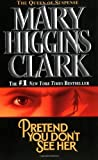 img - for Pretend You Don't See Her by Clark, Mary Higgins(May 1, 1998) Mass Market Paperback book / textbook / text book