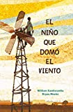 img - for El ni o que dom  el viento / The Boy who Harnessed the Wind (Spanish Edition) book / textbook / text book