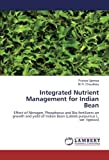 Integrated Nutrient Management for Indian Bean: Effect of Nitrogen, Phosphorus and Bio-fertilizers on growth and yield of Indian Bean (Lablab purpureus L. var. typicus)