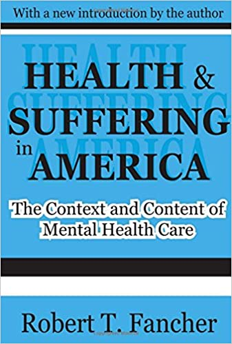 Health And Suffering In America The Context And Content Of Mental