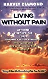 Living Without Pain, Harvey Diamond, 0976996103