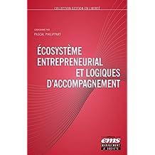 Écosystème entrepreneurial et logiques d'accompagnement (Gestion en Liberté)