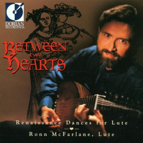 Between Two Hearts: Renaissance Dances For Lute