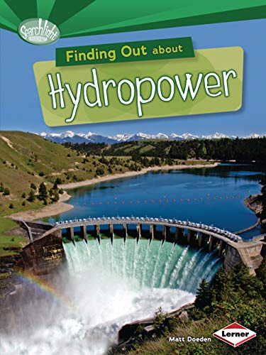Finding Out about Hydropower (Searchlight Books TM _ What Are Energy Sources?)