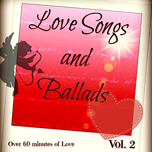 Love Songs For Weddings: Love Songs And Ballads, Vol. 2 (80's And 90's Ballads