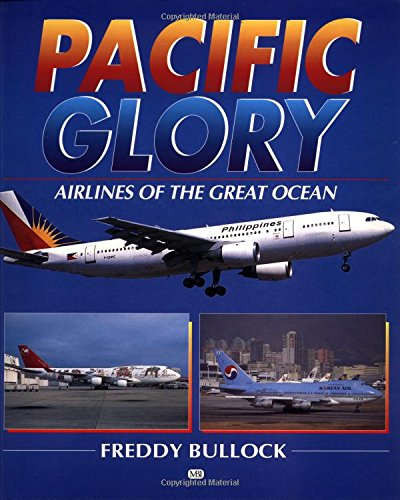 Pacific Glory: Airlines of the Great Ocean