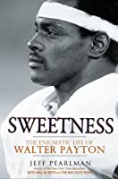 Sweetness: The Enigmatic Life of Walter Payton Front Cover
