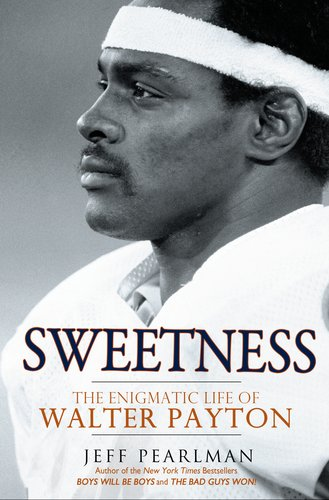 [PDF] Sweetness: The Enigmatic Life of Walter Payton Free Download | Publisher : Gotham | Category : Sports | ISBN 10 : 159240653X | ISBN 13 : 9781592406531