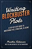 Writing Blockbuster Plots: A Step-by-Step Guide to
