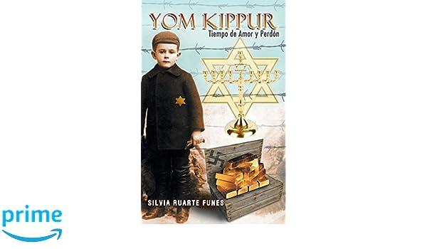 Yom Kippur: Tiempo de Amor y Perdon (Spanish Edition): Silvia Ruarte Funes: 9781475947809: Amazon.com: Books