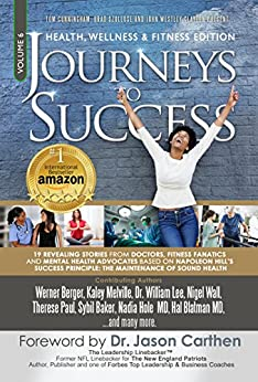 Journeys To Success: Health, Wellness & Fitness Edition by [Berger, Werner, Melville, Kaley, Lee, William, Wall, Nigel, Jarvensivu, Shannon, Paul, Therese, Woods, Julie, Baker, Sybil]