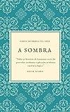 A SOMBRA (Portuguese Edition)