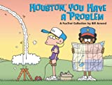 Houston, You Have a Problem, Bill Amend, 0740763520
