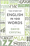 The Story of English in 100 Words, David Crystal, 1250003466