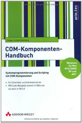COM Komponenten Handbuch. Systemprogrammierung Und Scripting Mit COM Komponentent. Mit CD ROM