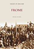 Front cover for the book Around Frome (Images of England) by Michael McGarvie