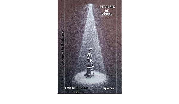 Lénigme du zèbre: Un récit initiatique (French Edition ...