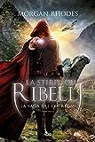 La stirpe dei ribelli: La saga dei Tre Regni [vol. 2]